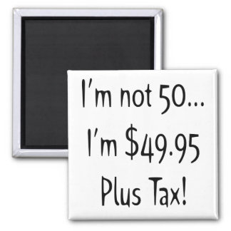I'm Not Fifty 50th Birthday Gifts Magnet