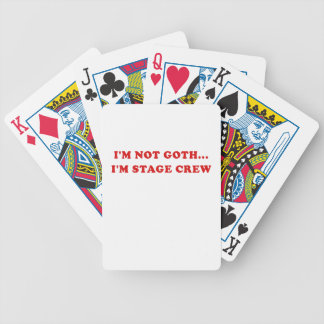 Im Not Goth Im Stage Crew Bicycle Playing Cards