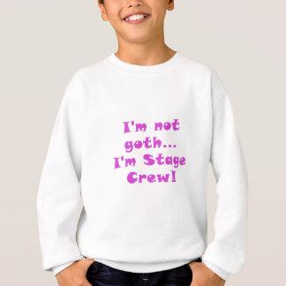 Im Not Goth Im Stage Crew Sweatshirt