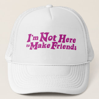 im not here to make friends hat (pink)