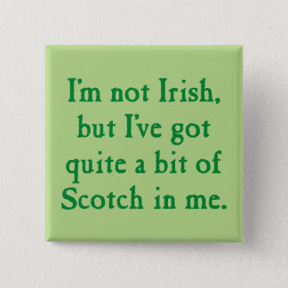 I'm Not Irish - Funny Scotch Whisky Pun - Green 2 Inch Square Button