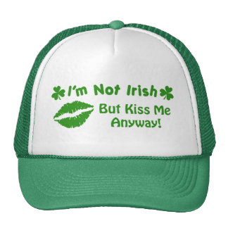I'm Not Irish Trucker Hat