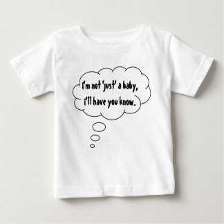 im-not-just-a-baby-01 baby T-Shirt