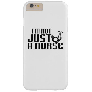 I'M NOT JUST A NURSE BARELY THERE iPhone 6 PLUS CASE
