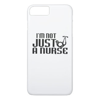 I'M NOT JUST A NURSE iPhone 7 PLUS CASE