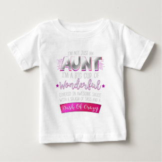 I'm Not Just An Aunt Funny Quote Wonderful Baby T-Shirt