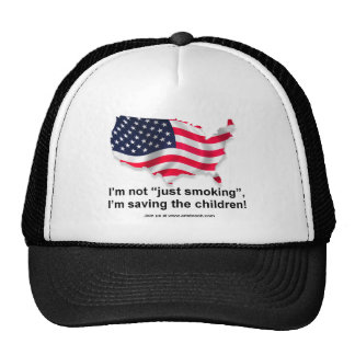 "I'm not ""Just Smoking"" I saving the Trucker Hat"