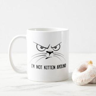I'm not Kitten Around Animal Pun Mug