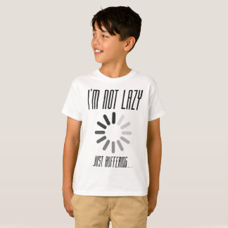 I'm not lazy - Just buffering... Funny Excuse T-Shirt