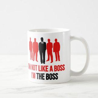 I'm Not Like A Boss. I'm The Boss. Classic White Coffee Mug