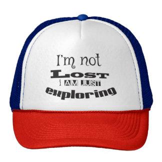 I'm not lost, I'm just exploring! Trucker Hat