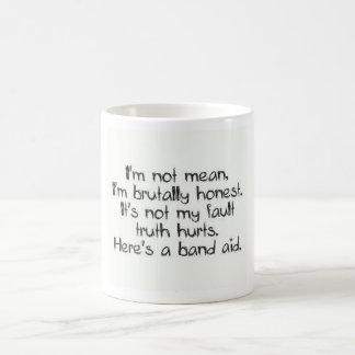 I'm not Mean  Coffee mug