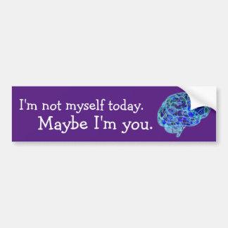 I'm Not Myself Today Bumper Sticker