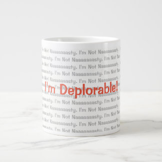 I'm Not Naaaaasty. I'm Deplorable! Mug