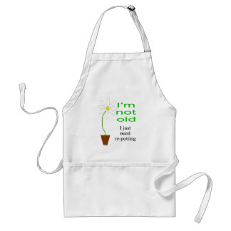 I'm not old, I just need re-potting Standard Apron