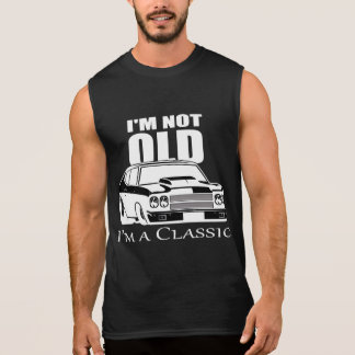 I'm Not Old I'm A Classic Muscle Car Sleeveless Shirt