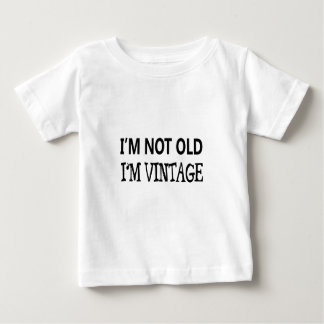 i'm not old i'm vintage baby T-Shirt