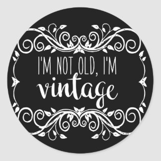 I'm Not Old I'm Vintage Classic Round Sticker