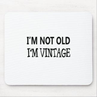 i'm not old i'm vintage mouse pad