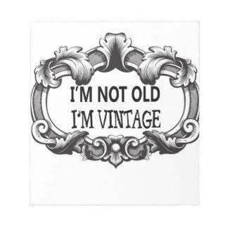 i'm not old i'm vintage notepad