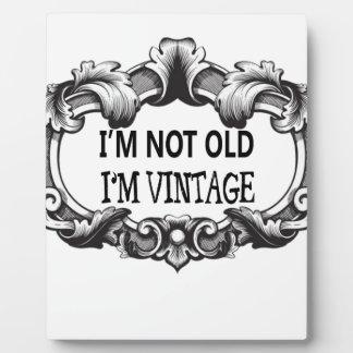 i'm not old i'm vintage plaque