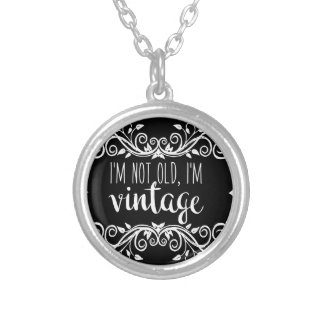 I'm Not Old I'm Vintage Silver Plated Necklace