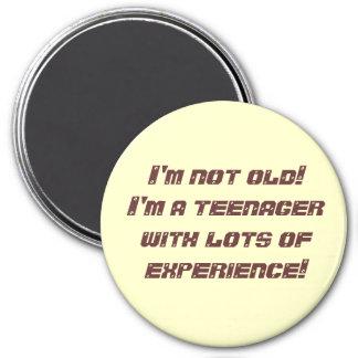 I'm not old! magnet