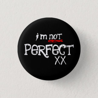 I'm Not, Perfect 1 Inch Round Button