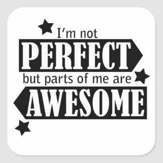 I'm Not Perfect but Awesome - Statement, Quotes Square Sticker