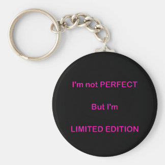 I'M NOT PERFECT BUT I'M LIMITED EDITION FUNNY QUOT KEYCHAIN