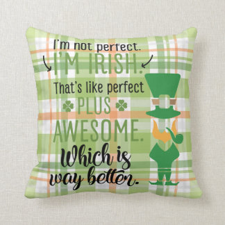 I'm Not Perfect I'm Irish Leprechaun Throw Pillow