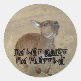 I'm Not Quiet, I'm Plotting Round Sticker