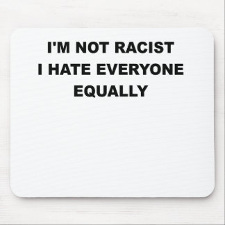 IM NOT RACIST.png Mouse Pad