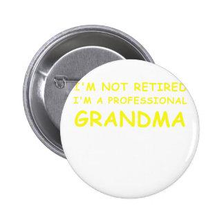 Im not Retired Im a Professional Grandma 2 Inch Round Button