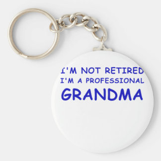 Im not Retired Im a Professional Grandma Keychain