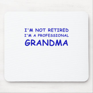 Im not Retired Im a Professional Grandma Mouse Pad