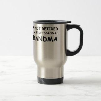 Im not Retired Im a Professional Grandma Travel Mug