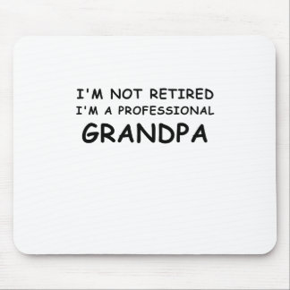 Im not Retired Im a Professional Grandpa Mouse Pad