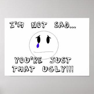 I'm Not Sad!! Print