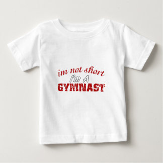 I'm Not Short I'm A Gymnast Funny Gift Baby T-Shirt