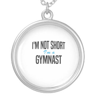 I'm Not Short I'm a Gymnast Silver Plated Necklace