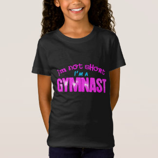 I'm Not Short, I'm a Gymnast T-Shirt