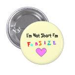 I'm Not Short i'm, F, u, n, S, i, Z, E Pinback Buttons