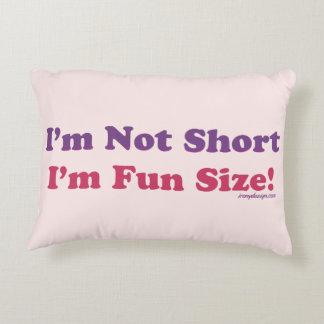 I'm Not Short, I'm Fun Size! Accent Pillow