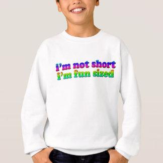 I'm not Short I'm Fun Sized Sweatshirt