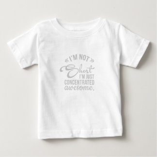 Im Not Short Im Just Concentrated Funny Gift Baby T-Shirt