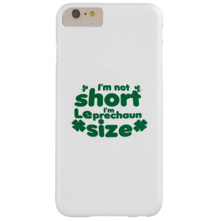 I'm Not Short I'm Leprechaun Size St Patricks Day Barely There iPhone 6 Plus Case