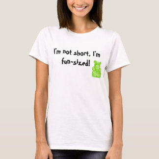 I'm not short... T-Shirt