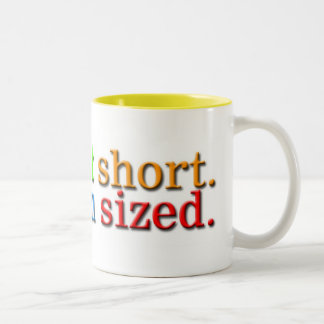 I'm not short. Two-Tone coffee mug