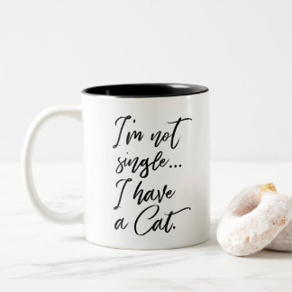 I'm not Single, I have a Cat Funny Pet Cat Owner Two-Tone Coffee Mug